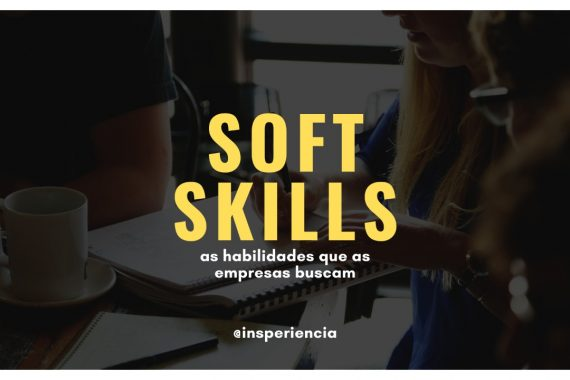 Soft Skills: as habilidades que as empresas buscam @insperiencia